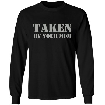 Taken by Your Mom Unisex Gildan Ultra Cotton Long Sleeve Tee