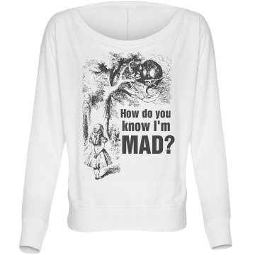 How Do You Know I'm Mad? Misses Bella Flowy Lightweight Relaxed Dolman Tee
