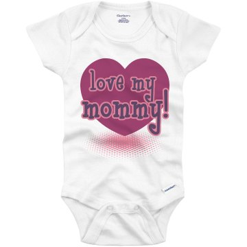 Love My Mommy Heart Infant Gerber Onesies