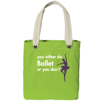 Ballet do or don't Port Authority Color Canvas Tote