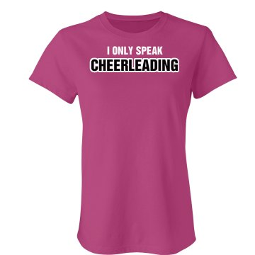 I Only Speak Cheerleading Junior Fit Bella Sheer Longer Length Rib Tee