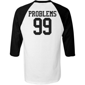 99 Problems Unisex Champion Raglan Baseball Tee