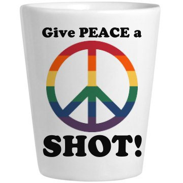 Give Peace a Shot Ceramic Shotglass