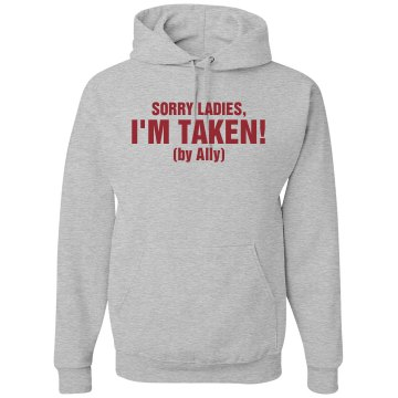 Sorry Ladies, I&#x27;m Taken Unisex Hanes Ultimate Cotton Heavyweight Hoodie
