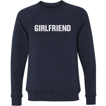 Girlfriend Sweatshirt Unisex Canvas Triblend Crew