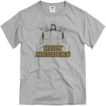 Holy Mudders Mud Run Unisex Basic Gildan Heavy Cotton Crew Neck Tee