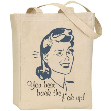 You Best Back the F*ck Up Liberty Bags Canvas Tote