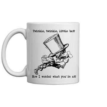 A Mad Hatter&#x27;s Tea Mug 11oz Ceramic Coffee Mug