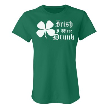 Irish I Were Drunk Junior Fit Bella Crewneck Jersey Tee