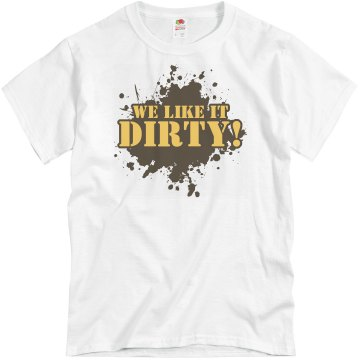 We Like It Dirty Unisex Gildan Heavy Cotton Crew Neck Tee