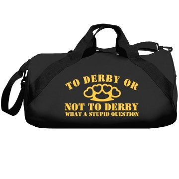 To Derby or Not To Derby Augusta Sport Roll Bag