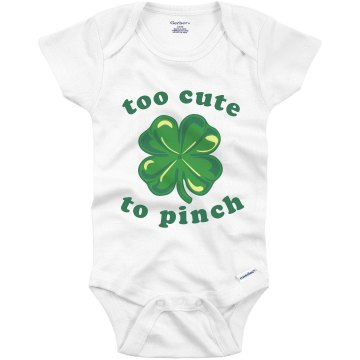 Too Cute To Pinch Infant Gerber Onesies