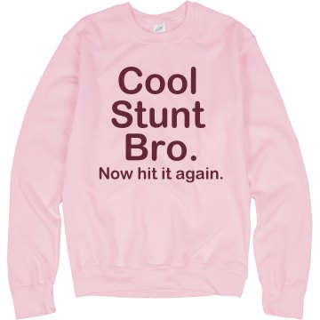 Cool Stunt Bro Crewneck Unisex Hanes Crew Neck Sweatshirt