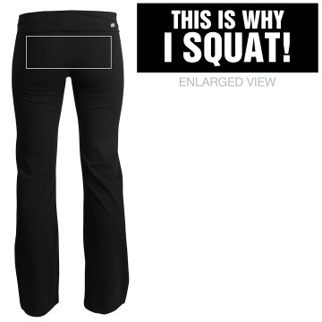 This Is Why I Squat Junior Fit Soffe Yoga Pants
