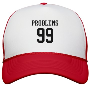 99 Problems Hat KC Caps Poly-Foam Snapback Trucker Hat
