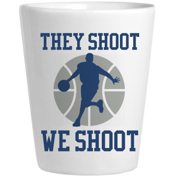 They Shoot We Shoot Shot Ceramic Shotglass