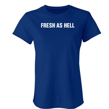Fresh As Hell Tee Junior Fit Bella Sheer Longer Length Rib Tee