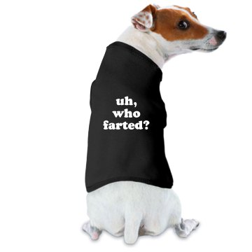 Uh, Who Farted?   Doggie Skins Dog Hoodie Tee