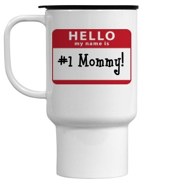 My Name Is Mommy Mug 15oz Travel Mug