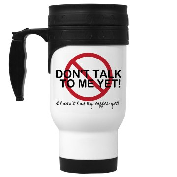 No Coffee Yet w/ Back 14oz White Stainless Steel Travel Mug