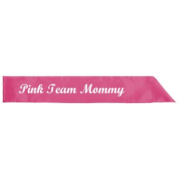 Pink Team Mommy Sash Adult Satin Party Sash