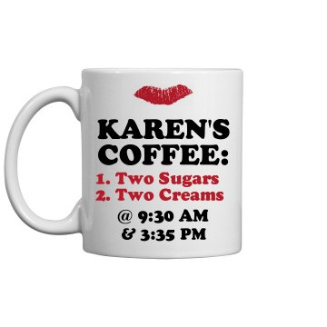 Karen's Custom Coffee Mug 11oz Ceramic Coffee Mug