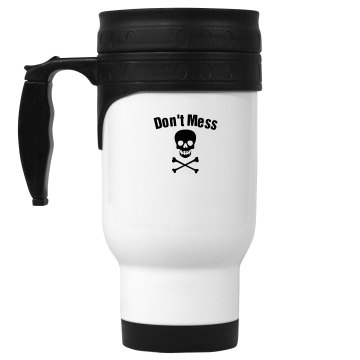 Don't Mess With My Coffee 14oz White Stainless Steel Travel Mug