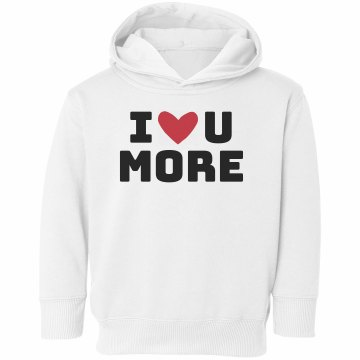 I Love U More Toddler Rabbit Skins Hooded Sweatshirt