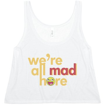We're All Mad Here Misses Bella Flowy Boxy Lightweight Crop Tank