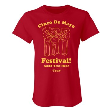 Cinco De Mayo Festival Misses Relaxed Fit Gildan Ultra Cotton Tee