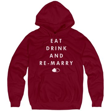 Eat Drink & Re-Marry Unisex Hanes Ultimate Cotton Heavyweight Hoodie