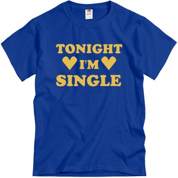 Tonight I'm Single Unisex Gildan Heavy Cotton Crew Neck Tee