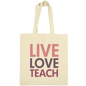 Live Love Teach Tote Liberty Bags Canvas Bargain Tote Bag