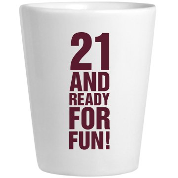 21 Fun Birthday Ceramic Shotglass