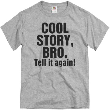 Cool Story, Bro! Unisex Basic Gildan Heavy Cotton Crew Neck Tee