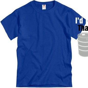 I'd Tap That Keg  Unisex Gildan Heavy Cotton Crew Neck Tee