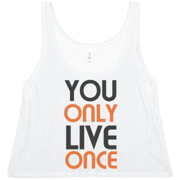 You Only Live Once Crop Misses Bella Flowy Boxy Lightweight Crop Tank