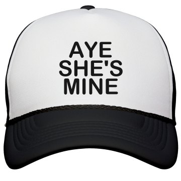 Aye She's Mine Hat KC Caps Poly-Foam Snapback Trucker Hat
