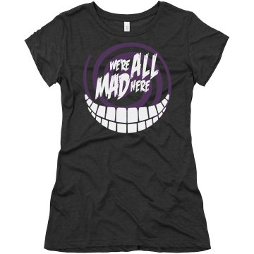 We&#x27;re All Mad Here Spiral Junior Fit Bella Triblend Tee