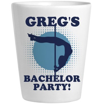 Greg's Bachelor Party Ceramic Shotglass