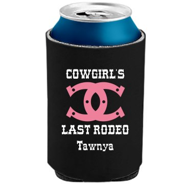 Tawnya&#x27;s Last Rodeo The Official KOOZIE Can Kooler