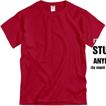Not with stupid Unisex Gildan Heavy Cotton Crew Neck Tee