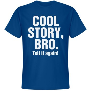 Cool Story, Bro Unisex Gildan Heavy Cotton Crew Neck Tee