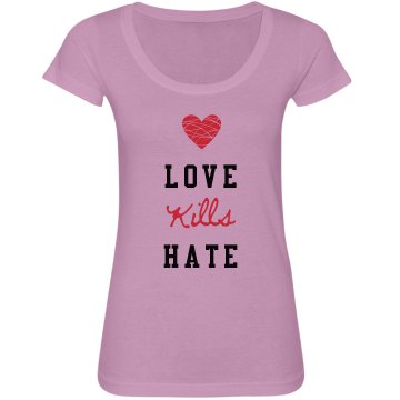 Love Kills Hate Tee Junior Fit Bella Sheer Longer Length Scoopneck Tee