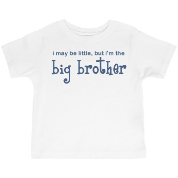 I May Be Little, But... Toddler Gildan Ultra Cotton Crew Neck Tee