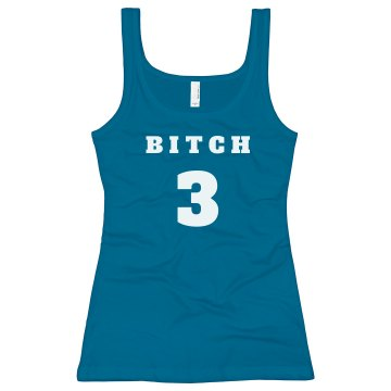 Bitch 3 Junior Fit Bella Longer Length 1x1 Rib Tank Top