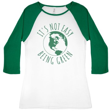 It's Not Easy Being Green Junior Fit Bella 1x1 Rib 3/4 Sleeve Raglan Tee