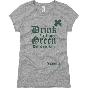 Drink Till Green Distress Junior Fit Basic Bella Favorite Tee