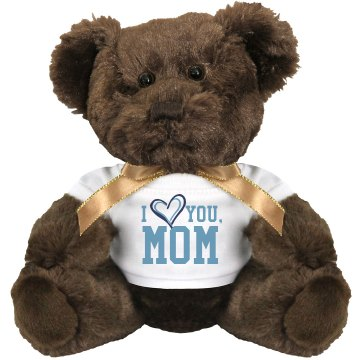 I Love You, Mom Medium Plush Teddy Bear