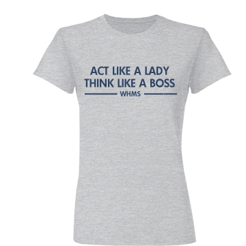 Act Like A Lady... Junior Fit Basic Bella Favorite Tee